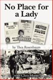 No Place for a Lady, Thea Rosenbaum, 1491857056
