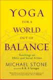 Yoga for a World Out of Balance, Michael Stone, 1590307054