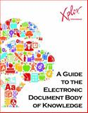 A Guide to the Electronic Document Body of Knowledge : (EDBOK(TM) Guide), Xplor International, 1893347052