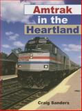 Amtrak in the Heartland, Sanders, Craig, 025334705X
