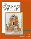 The Curious Writer, Ballenger, Bruce, 0321277058