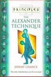 Principles of the Alexander Technique, Chance, Jeremy, 0722537050