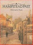 Hampstead Past, Nicholas Wade, 0948667052