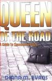 Queen of the Road : A Guide to Successful Sales, Evans, Diana M., 097485705X