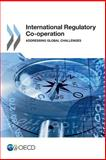 International Regulatory Co-Operation, Oecd Organisation For Economic Co-Operation And Development, 9264197052