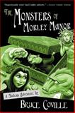 The Monsters of Morley Manor, Bruce Coville, 0152047050