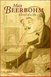 Max Beerbohm : A Kind of a Life, Hall, N. John, 0300097050