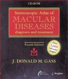 Stereoscopic Atlas of Macular Diseases : Diagnosis and Treatment, Gass, John Donald M., 0323007058