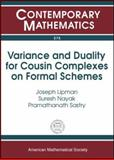 Variance and Duality for Cousin Complexes on Formal Schemes, Lipman, Joseph and Nayak, Suresh, 0821837052
