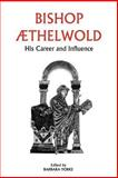 Bishop Aethelwold : His Career and Influence, , 085115705X