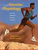 Exercise Physiology : Theory and Application to Fitness and Performance with PowerWeb, Powers, Scott K. and Howley, Edward T., 0072467053