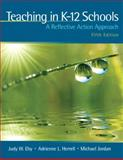 Teaching in K-12 Schools : A Reflective Action Approach, Eby, Judy W. and Herrell, Adrienne L., 0137047053