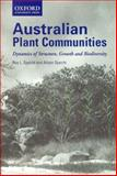 Australian Plant Communities : The Dynamics of Structure, Growth and Biodiversity, Specht, Ray L. and Specht, Alison, 019553705X