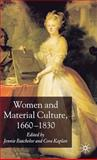 Women and Material Culture, 1660-1830, Batchelor, Jennie, 0230007058