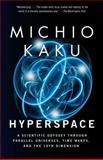 Hyperspace, Michio Kaku, 0385477058