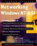Networking Windows NT 3.51, John D. Ruley and David Methvin, 0471127051