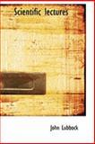 Scientific Lectures, John Lubbock, 0554837056