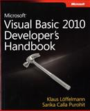 Microsoft Visual Basic 2010 Developer's Handbook, Purohit, Sarika Calla and Loffelmann, Klaus, 0735627053