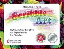 Scribble Art, MaryAnn F. Kohl, 0935607056