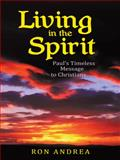 Living in the Spirit, Ron Andrea, 1462737056
