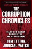 The Corruption Chronicles, Tom Fitton, 147676705X