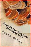 Ganoderma Lucidum Testimonials, a Journal, Petra Ortiz, 1490527052