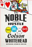 The Noble Hustle, Colson Whitehead, 0385537050