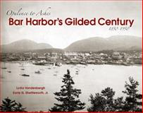 Bar Harbor's Gilded Century, Lydia B. Vandenbergh and Earle Shuttleworth, 0892727055