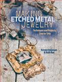 Making Etched Metal Jewelry, Ruth Rae and Kristen Robinson, 144032705X