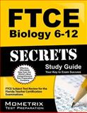 FTCE Biology 6-12 Secrets Study Guide : FTCE Subject Test Review for the Florida Teacher Certification Examinations, FTCE Exam Secrets Test Prep Team, 1609717058