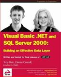 VB.NET and SQL Server 2000 : Building an Effective Data Layer, Bain, Tony and Gosnell, Denise M., 1861007051