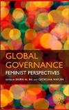 Global Governance : Feminist Perspectives, Rai, Shirin M., 0230537057