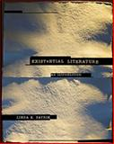 Existential Literature : An Introduction, Patrik, Linda E., 0534567053