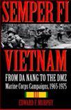 Semper Fi Vietnam, Edward F. Murphy, 0891417052