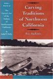 Carving Traditions of Northwest California, Jacknis, Ira, 0936127058