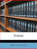 Poems, Mary Anne McIver and Mary Anne Mciver, 1146767056