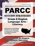 Parcc Success Strategies Grade 8 English Language Arts/Literacy Study Guide, PARCC Exam Secrets Test Prep Team, 1630947059