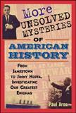 More Unsolved Mysteries of American History, Paul Aron, 0471267058