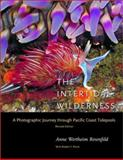 The Intertidal Wilderness - A Photographic Journey Through Pacific Coast Tidepools, Anne Wertheim Rosenfeld and Robert T. Paine, 0520217055