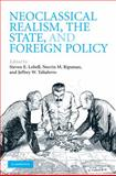 Neoclassical Realism, the State, and Foreign Policy, Lobell, Steven E., 0521517052