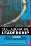 Collaborative Leadership : How to Succeed in an Interconnected World, Archer, David and Cameron, Alex, 0750687053