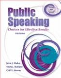 Public Speaking : Choices for Effective Results, Makay, John J. and Butland, Mark J., 0757547052