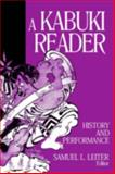 A Kabuki Reader : History and Performance, , 0765607050