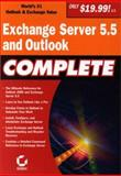 Exchange Server 5.5 and Outlook Complete, Sybex Inc. Staff, 0782127053