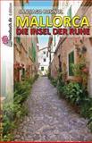 Mallorca - Die Insel der Ruhe, Santiago Rusiñol, 1494867052