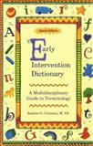 The Early Intervention Dictionary, Jeanine G. Coleman, 1890627054