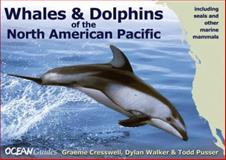 Whales and Dolphins of the North American Pacific : Including Seals and Other Marine Mammals, Woolf And Read Staff and Cresswell, Graeme, 1903657059