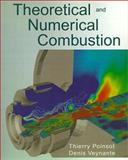 Theoretical and Numerical Combustion, Poinsot, Thierry and Veynante, Denis, 1930217056