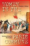 Surmounting the Barricades : Women in the Paris Commune, Eichner, Carolyn Jeanne and Eichner, Carolyn J., 0253217059