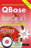 QBase Anaesthesia Vol. 5 : MCOs for the Final FRCA, , 052167705X